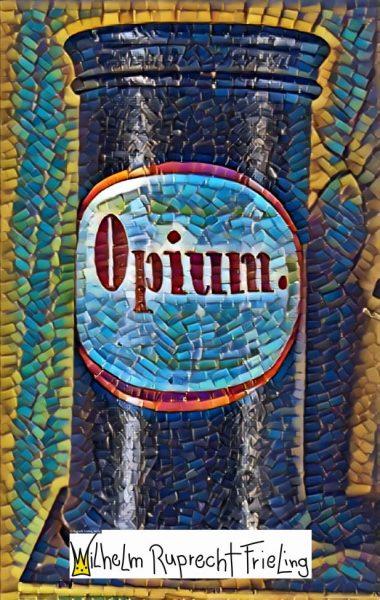 Frieling Opium